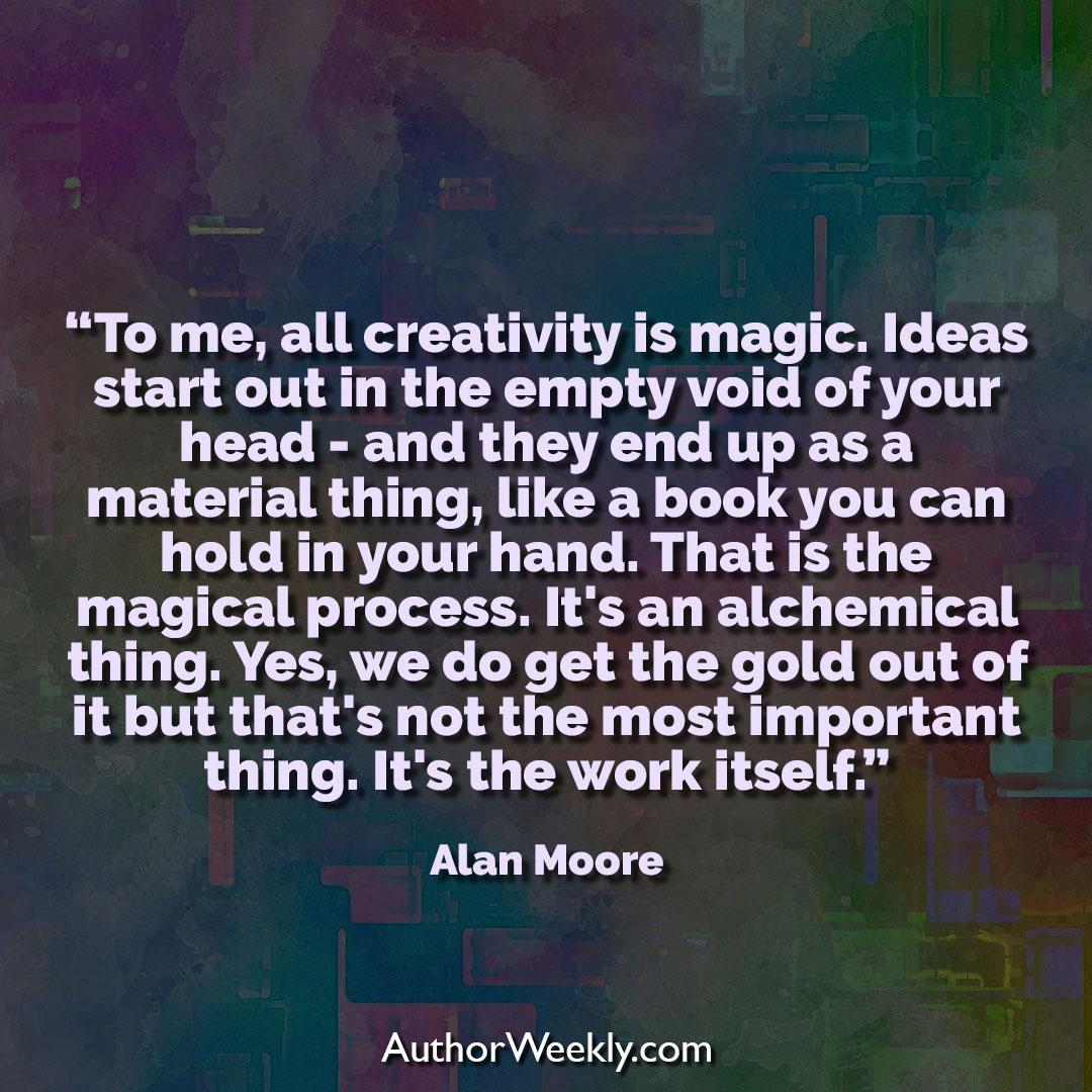 Alan Moore Creativity Quote Magic