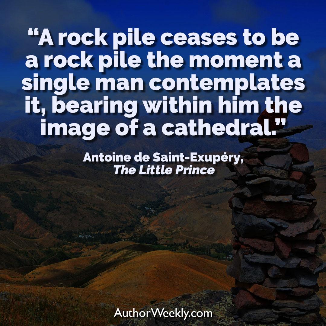 Antoine de Saint-Exupery Creativity Quote A Rock Pile