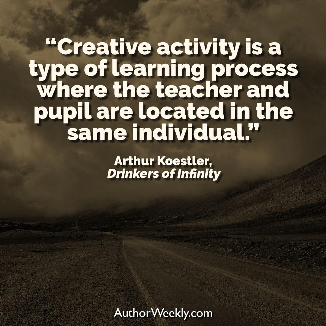 Arthur Koestler Creativity Quote Teacher and Pupil