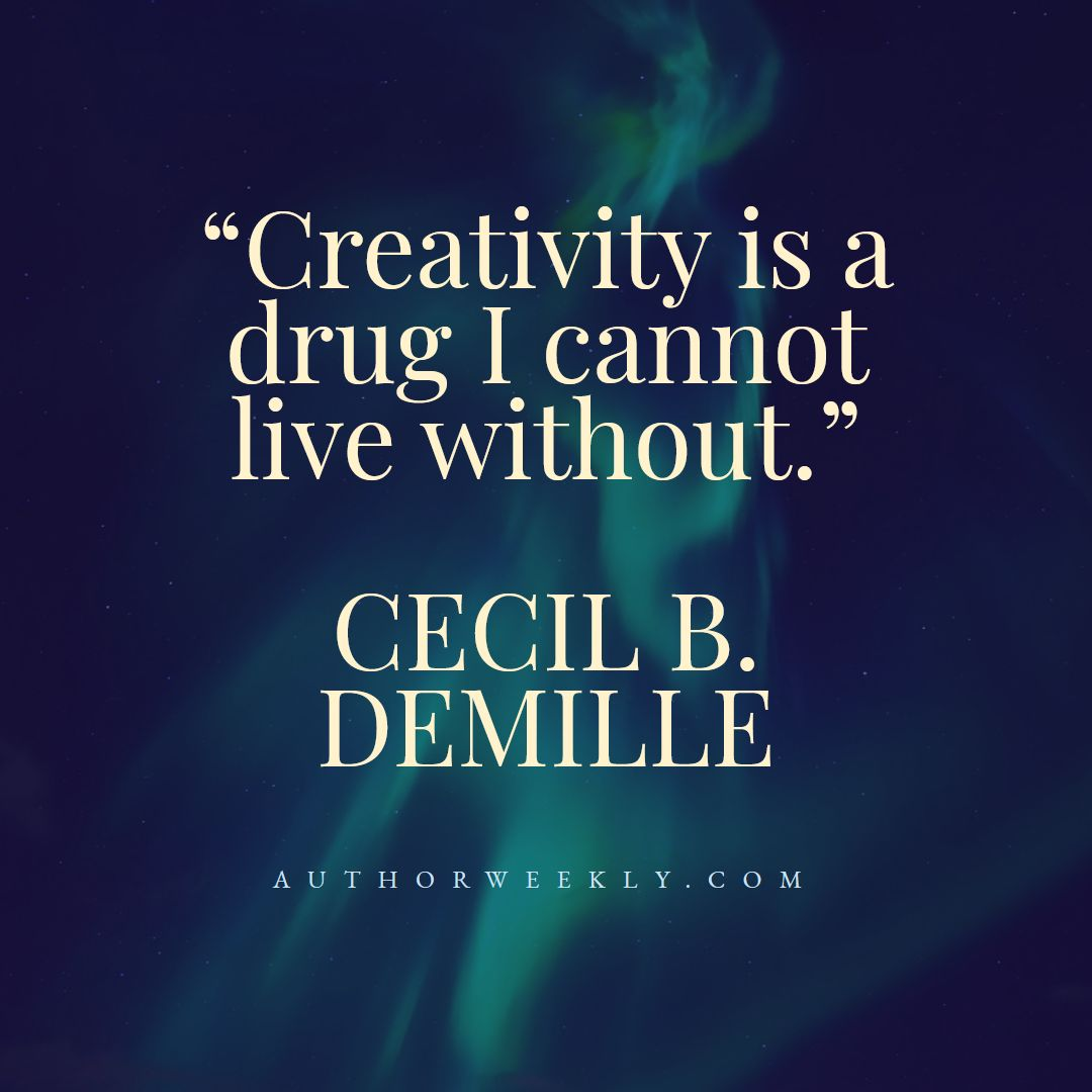 Cecil B Demille Creativity Quote Drug
