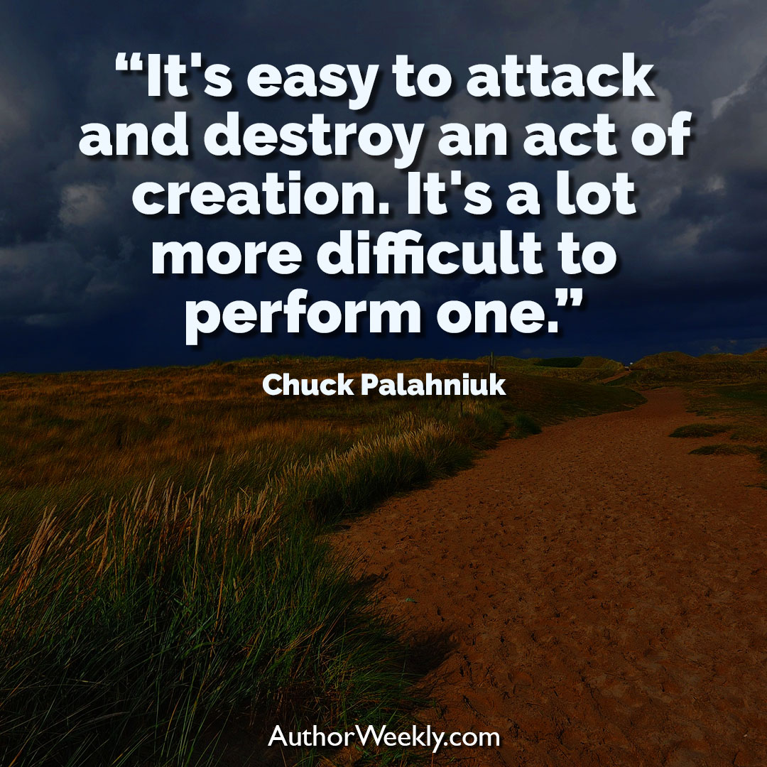 Chuck Palahniuk Creativity Quote Easy to Attack