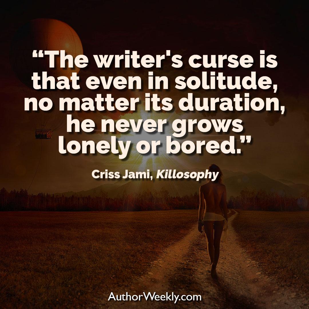 Criss Jami Creativity Quote The Writer's Curse
