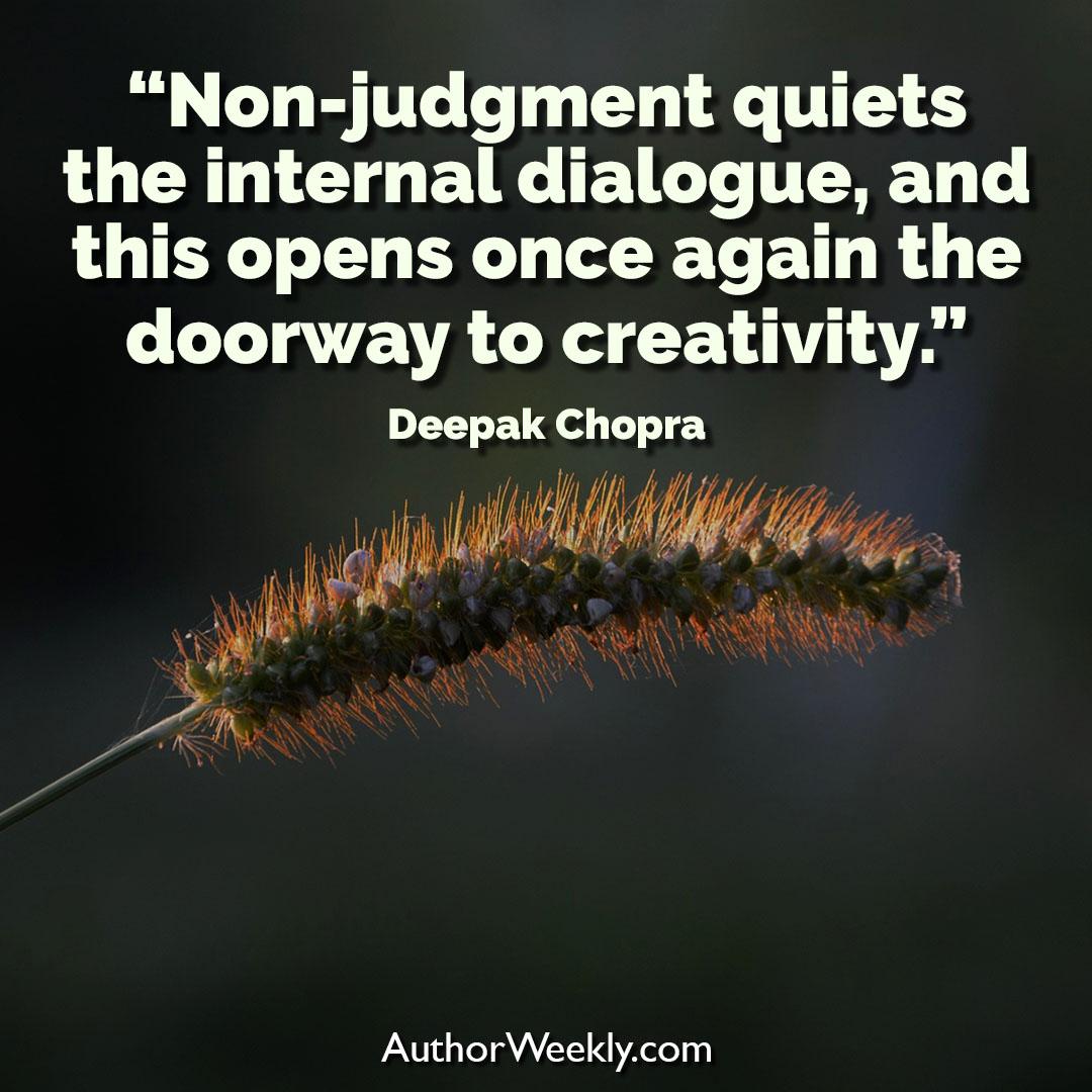 Deepak Chopra Creativity Quote Non-Judgment