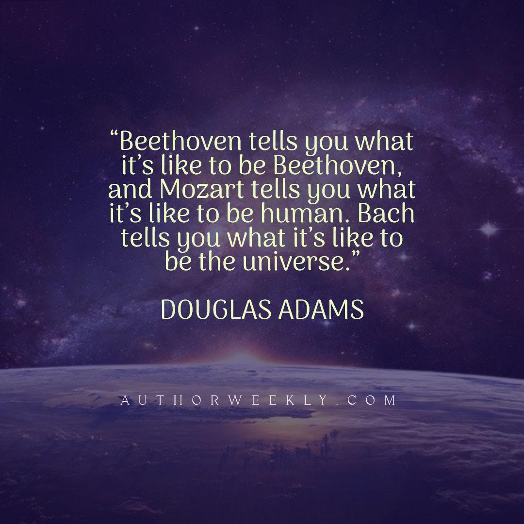 Douglas Adams Quote Beethoven Mozart Universe