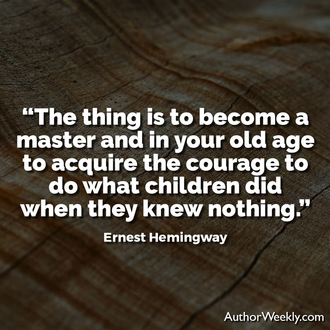 Ernest Hemingway Creativity Quote The Thing is to Become a Master