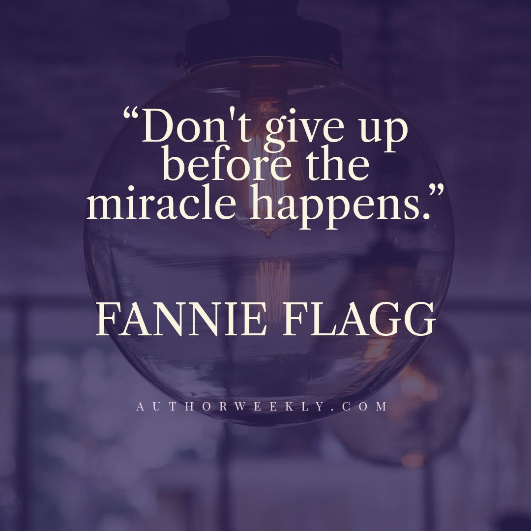 Fannie Flagg Quote Miracle