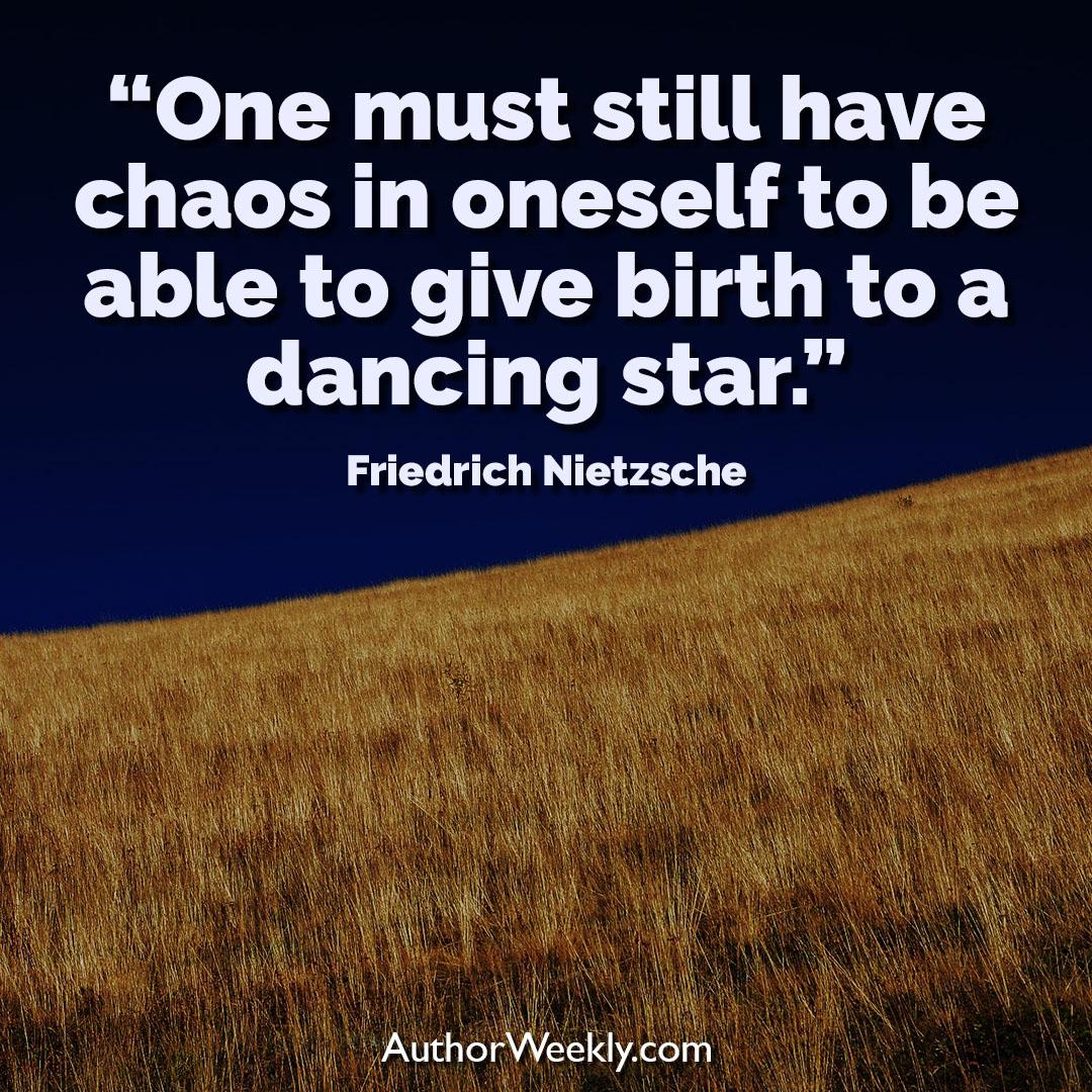 Friedrich Nietzsche Creativity Quote One Must Still Have Chaos