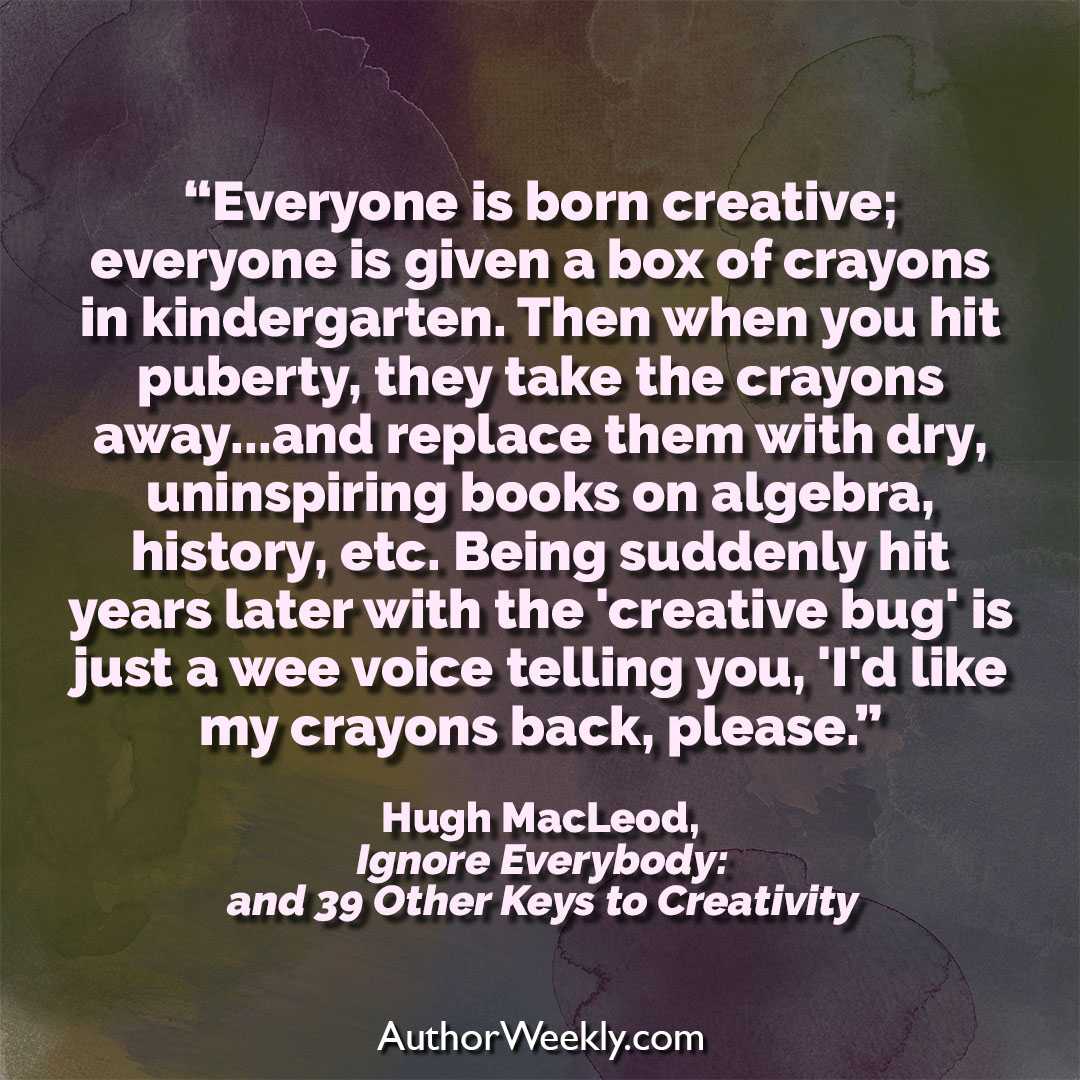 Hugh MacLeod Creativity Quote Everyone is Born Creative