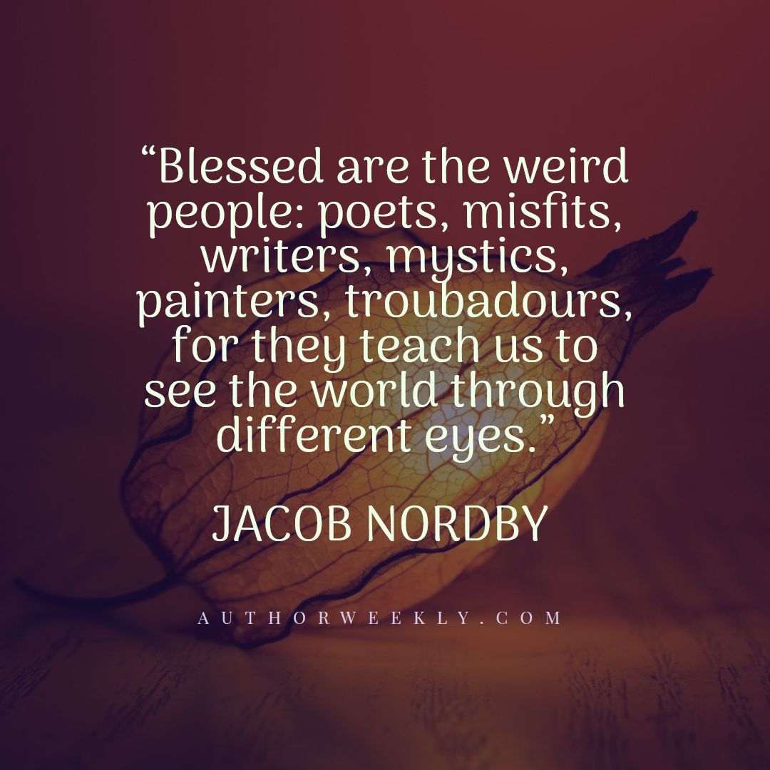 Jacob Nordby Creativity Quote Blessed Are the Weird People