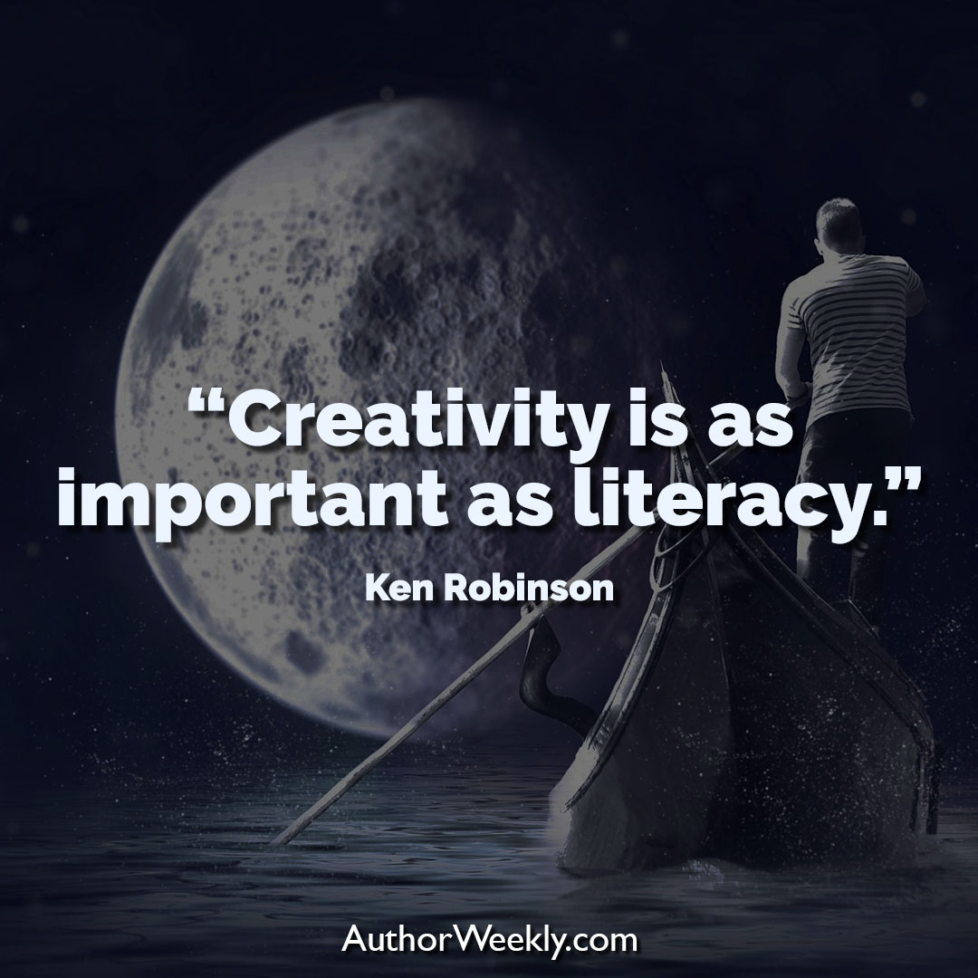 Ken Robinson Creativity Quote Creativity is as Important as Literacy