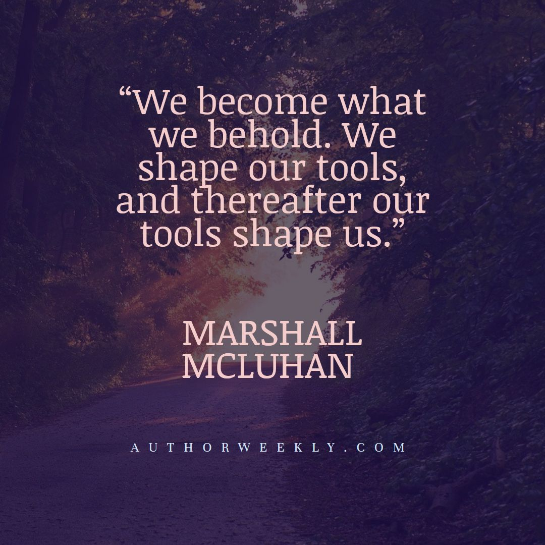 Marshall McLuhan Creativity Quote Our Tools Shape Us
