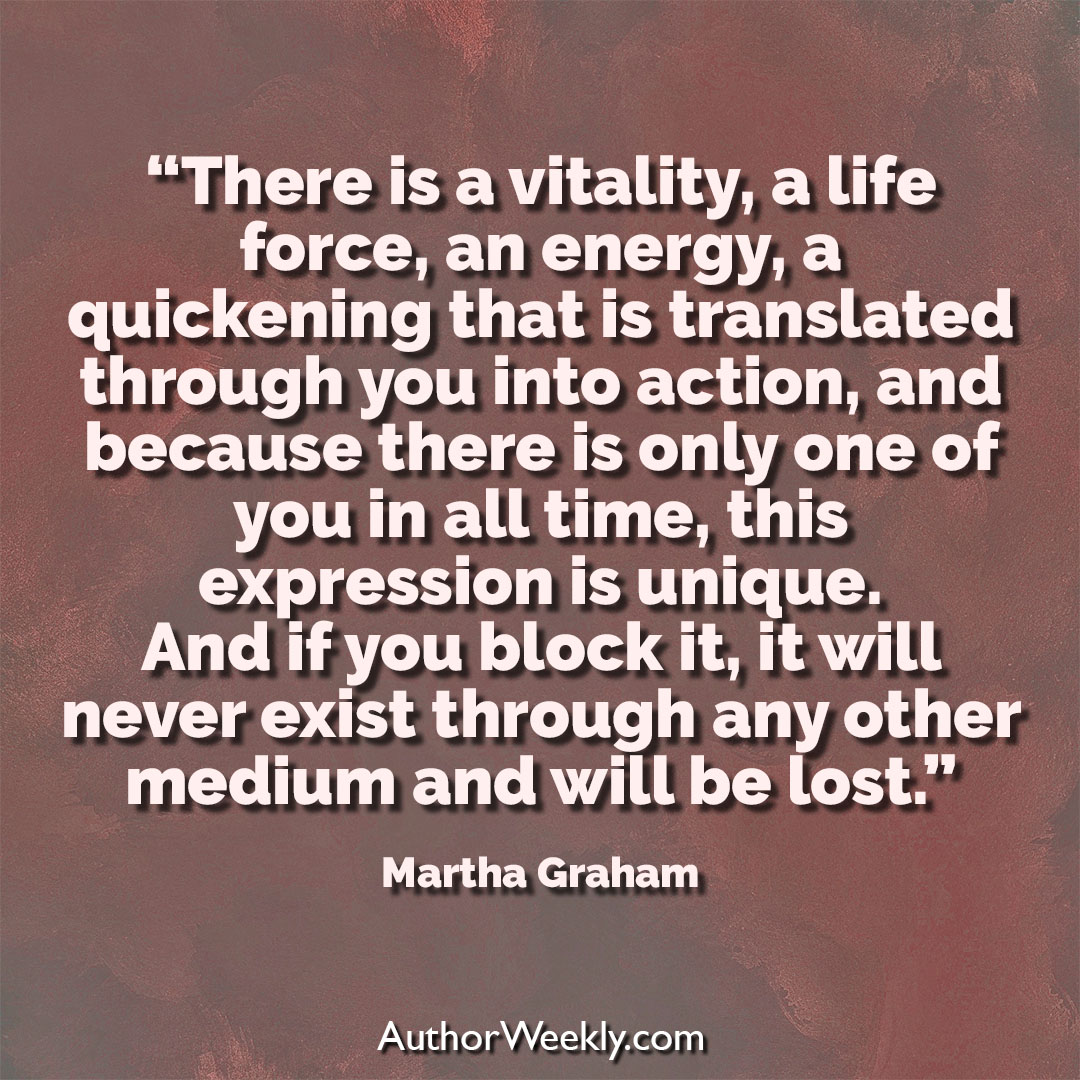 Martha Graham Creativity Quote There Is a Vitality