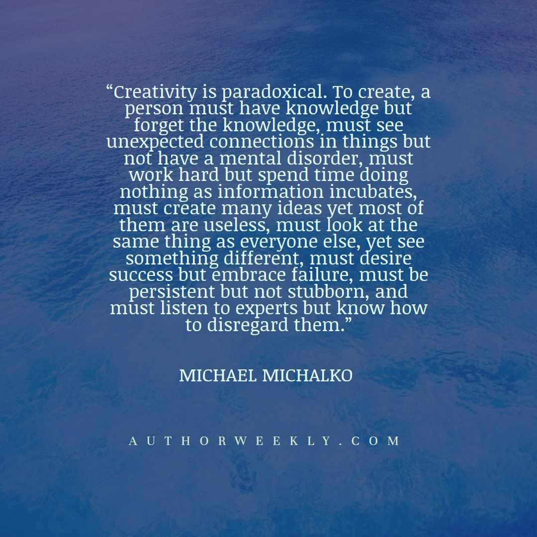 Michael Michalko Creativity Quote Paradoxical