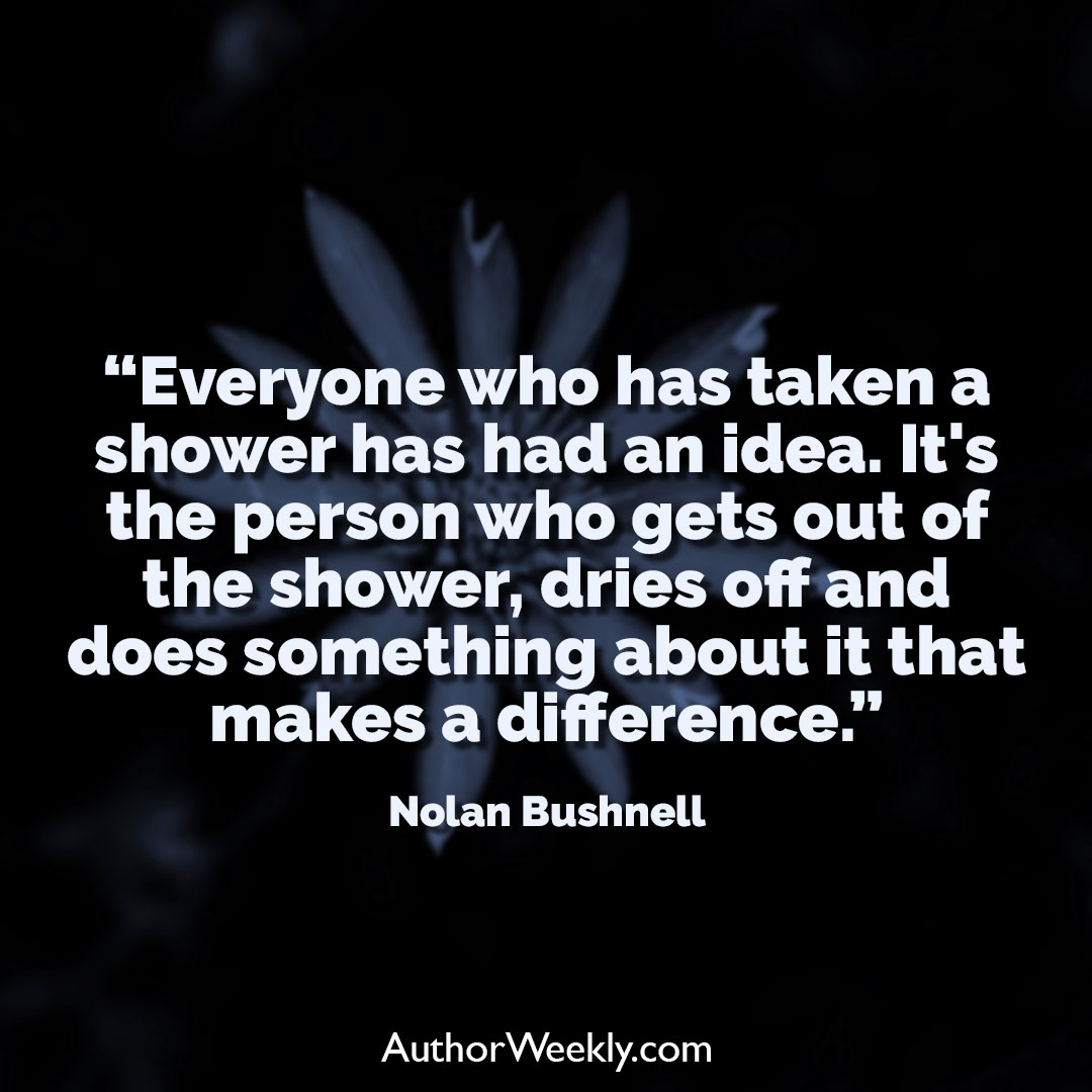 Nolan Bushnell Creativity Quote Shower