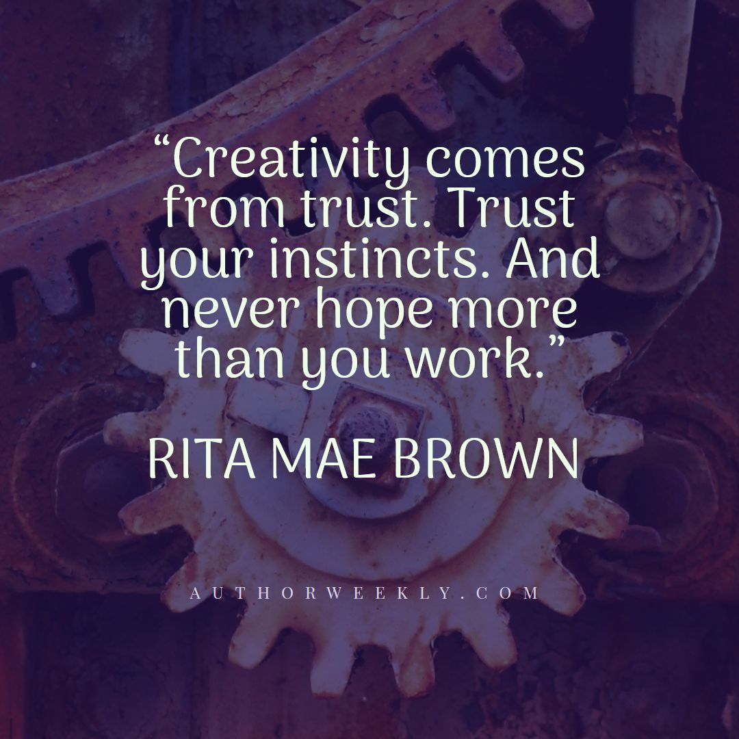 Rita Mae Brown Creativity Quote Trust Your Instincts