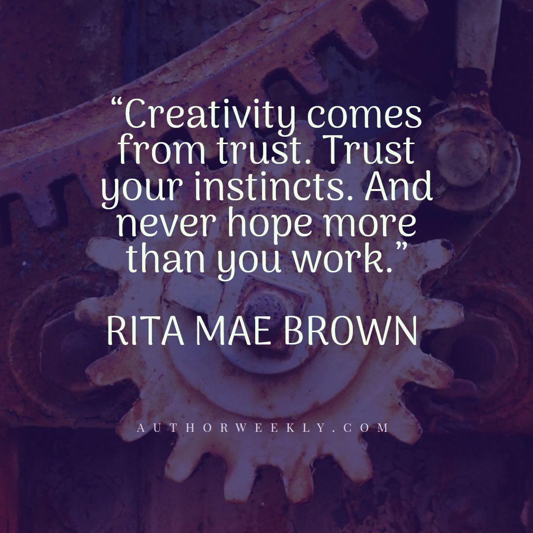 Rita Mae Brown Creativity Quote Trust Your Instincts
