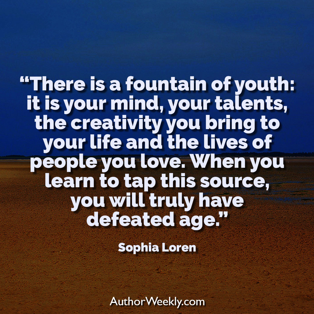 Sophia Loren Creativity Quote Fountain of Youth