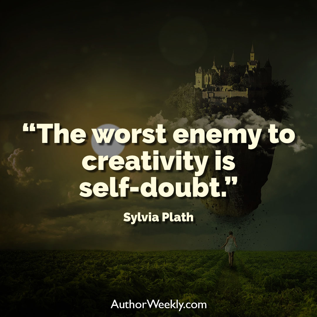 Sylvia Plath Creativity Quote Self Doubt