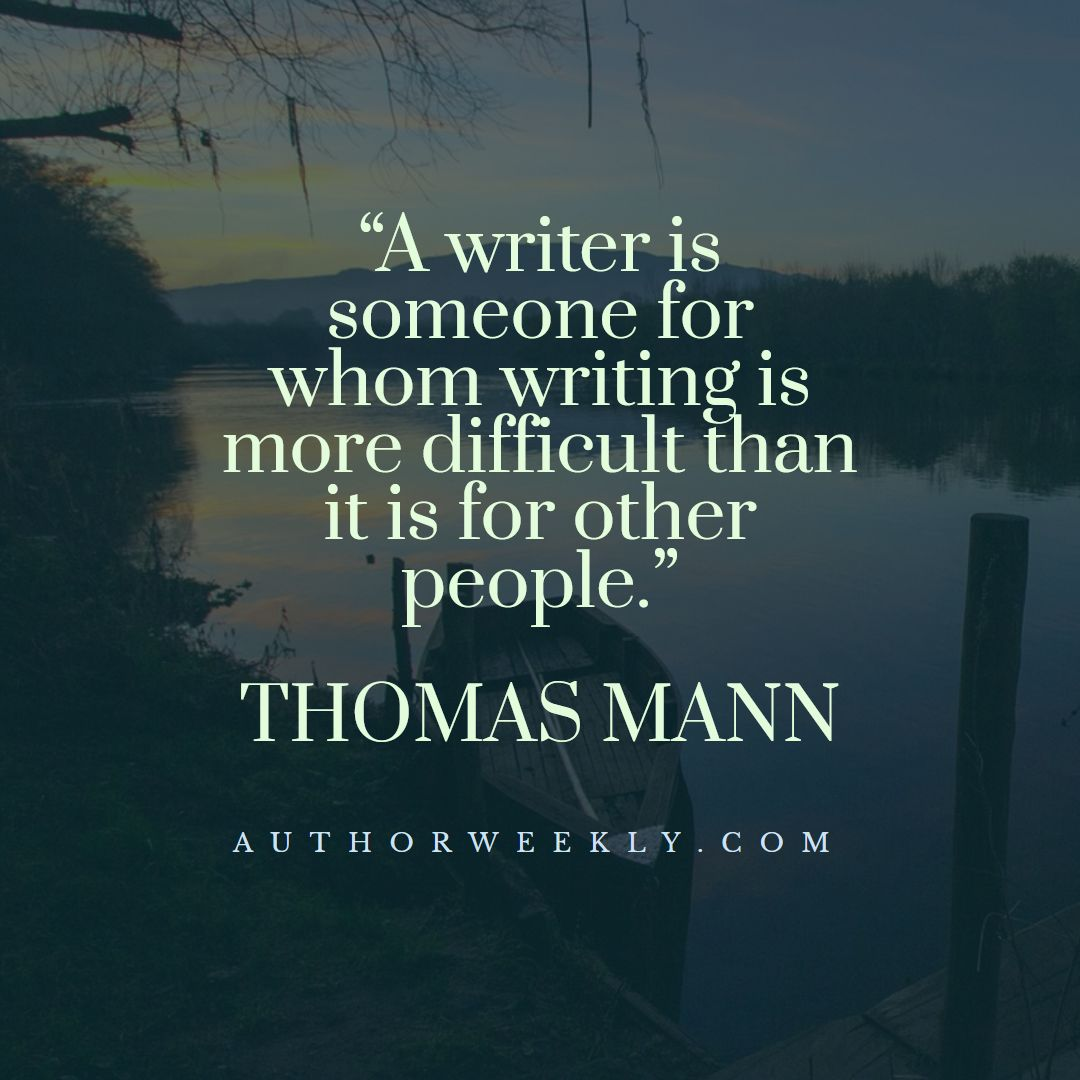 Thomas Mann Creativity Quote A Writer is Someone