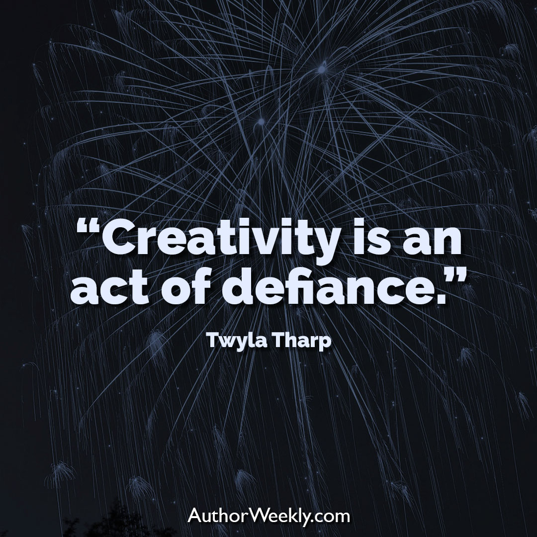 Twyla Tharp Creativity Quote Act of Defiance