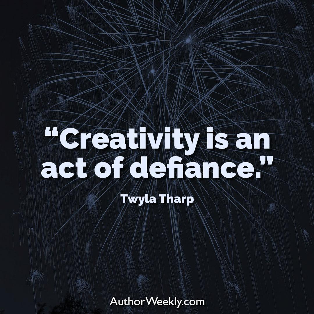 Twyla Tharp Creativity Quote Act of Defiance
