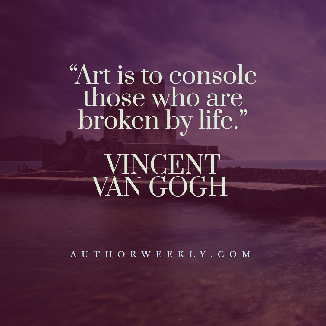 Vincent Van Gogh Creativity Quote Art is to Console