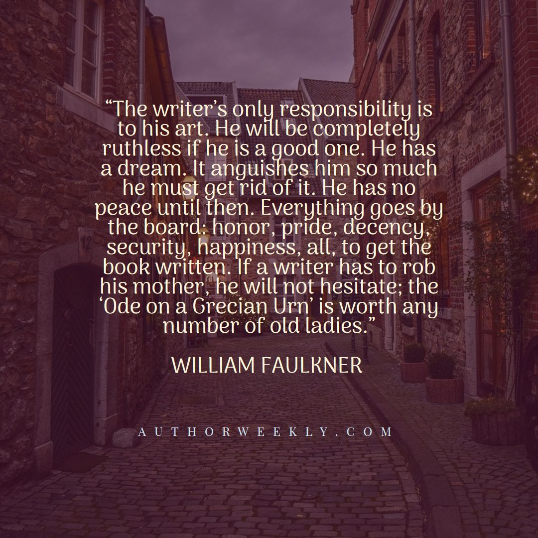 William Faulkner Creativity Quote Responsibility
