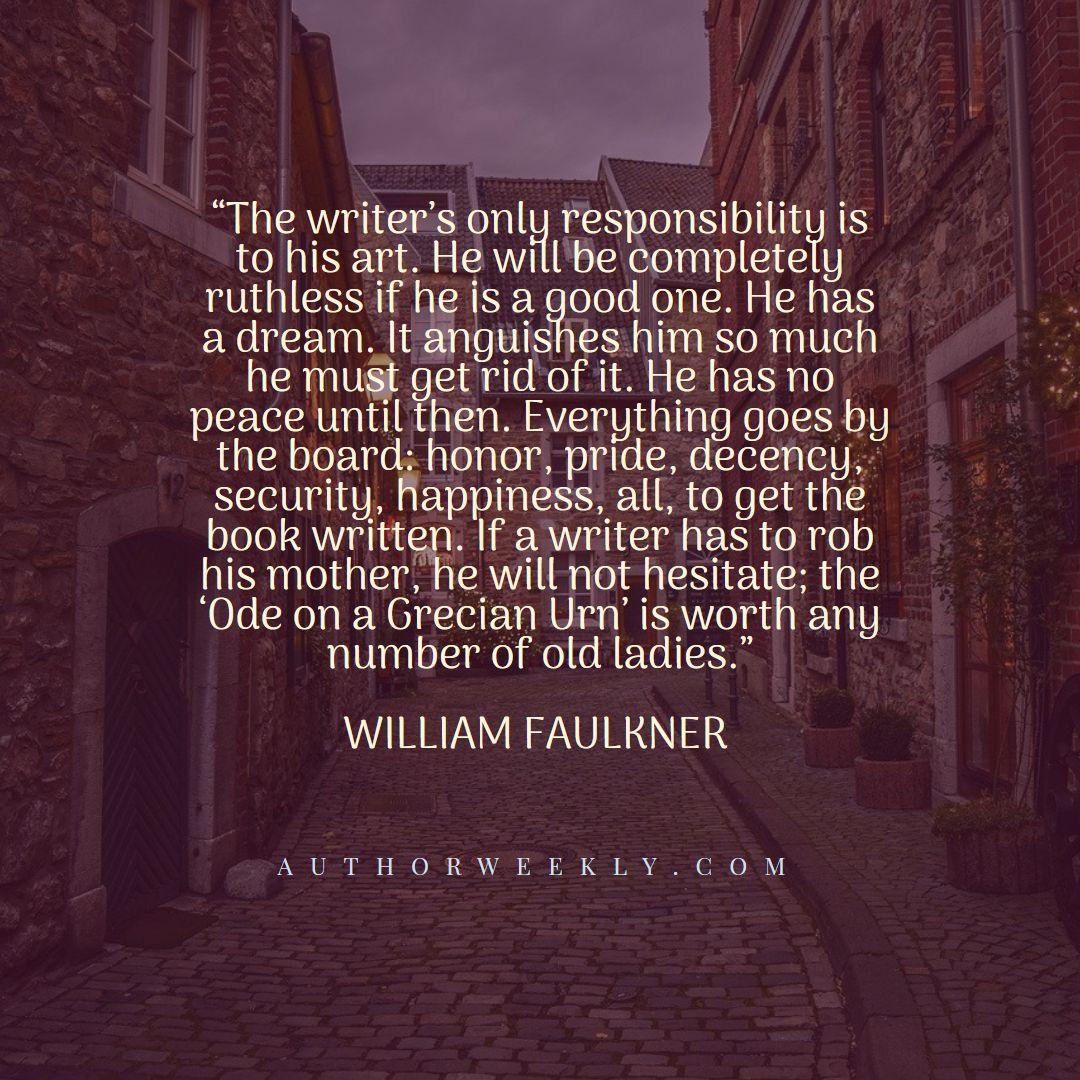 William Faulkner Creativity Quote Responsibility