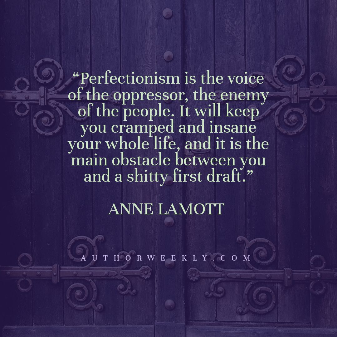 Anne Lamott Writing Quote Perfectionism