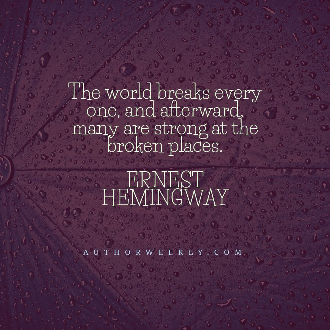 Ernest Hemingway Writing Quote Broken Places