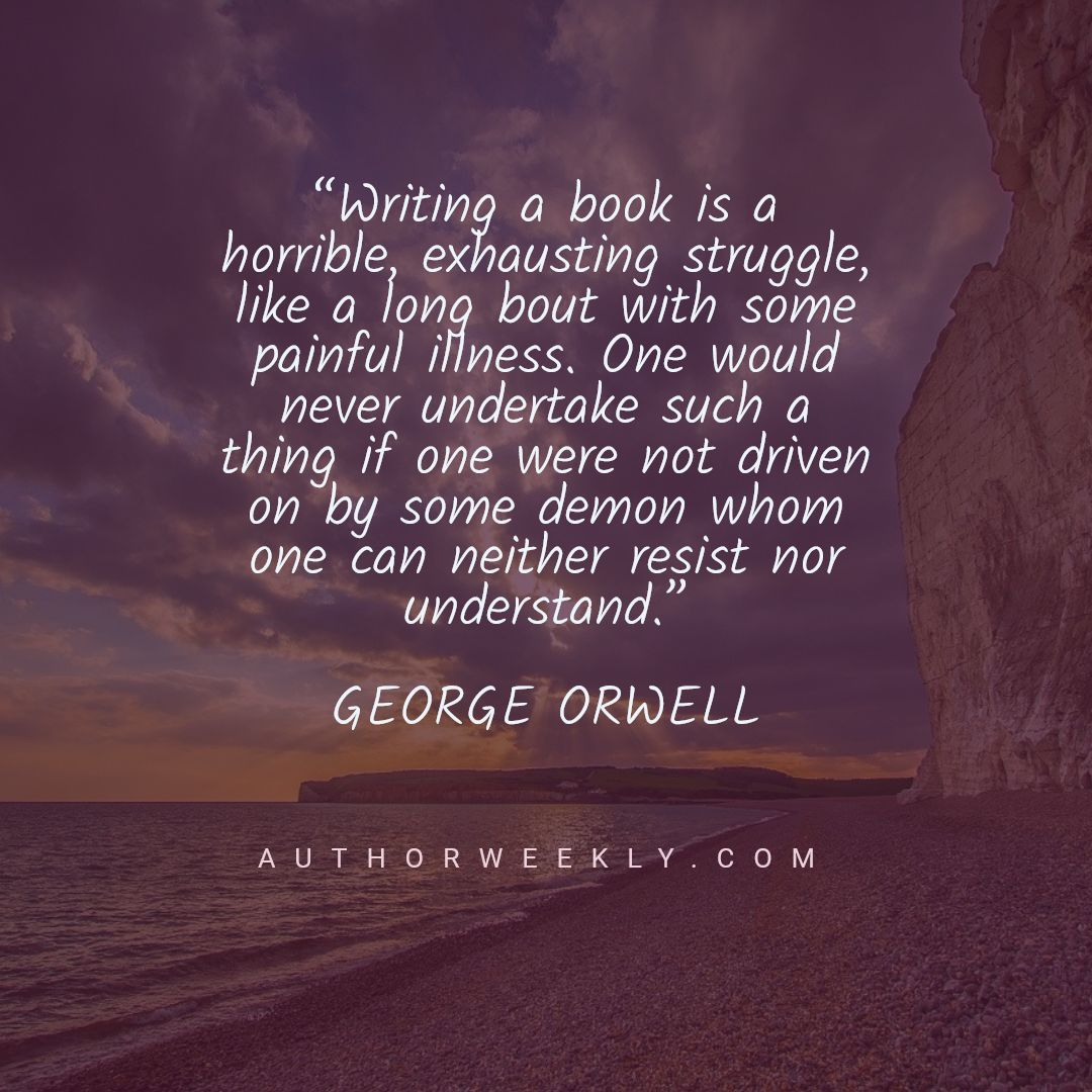 George Orwell Writing Quote Painful Illness