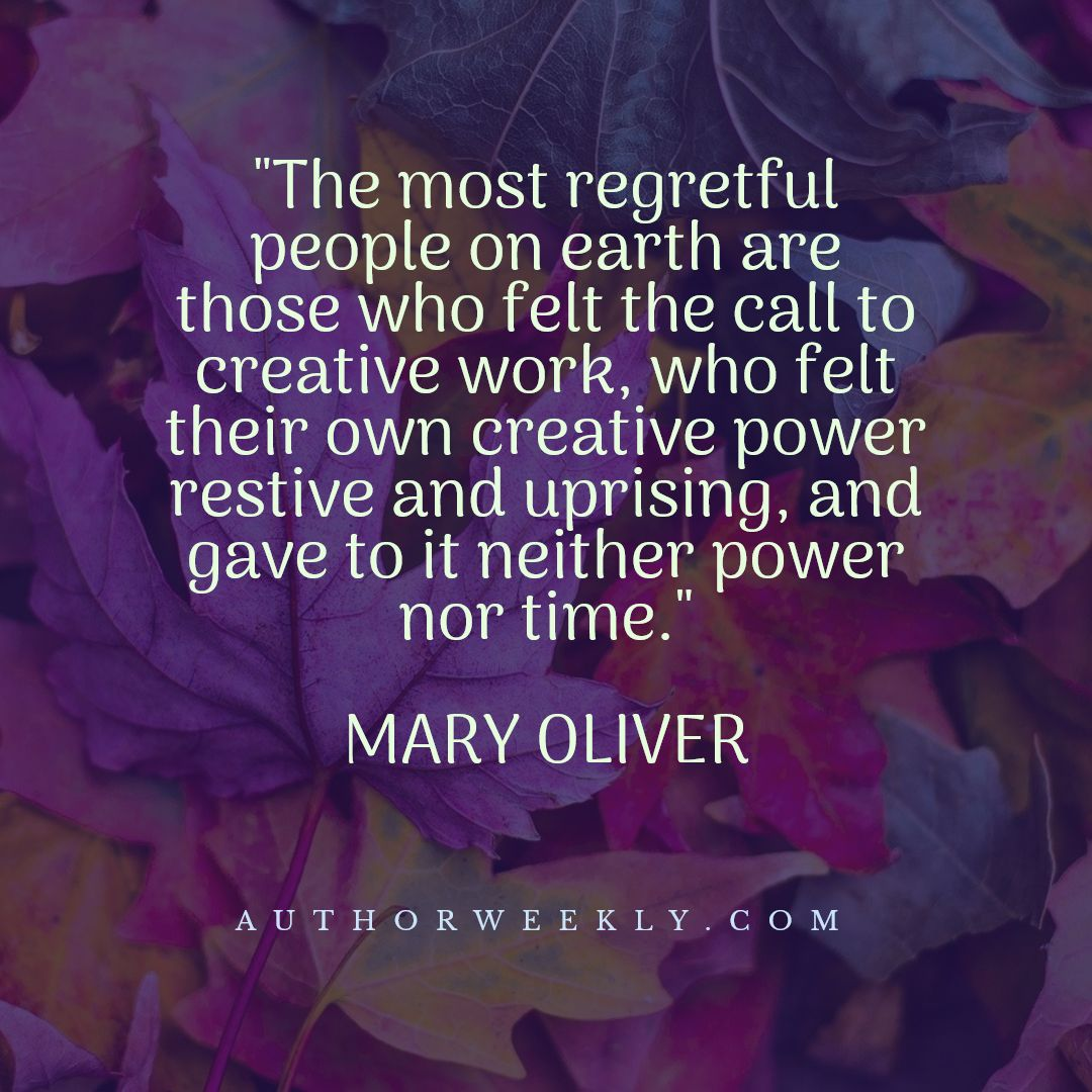 Mary Oliver Writing Quote Creativity