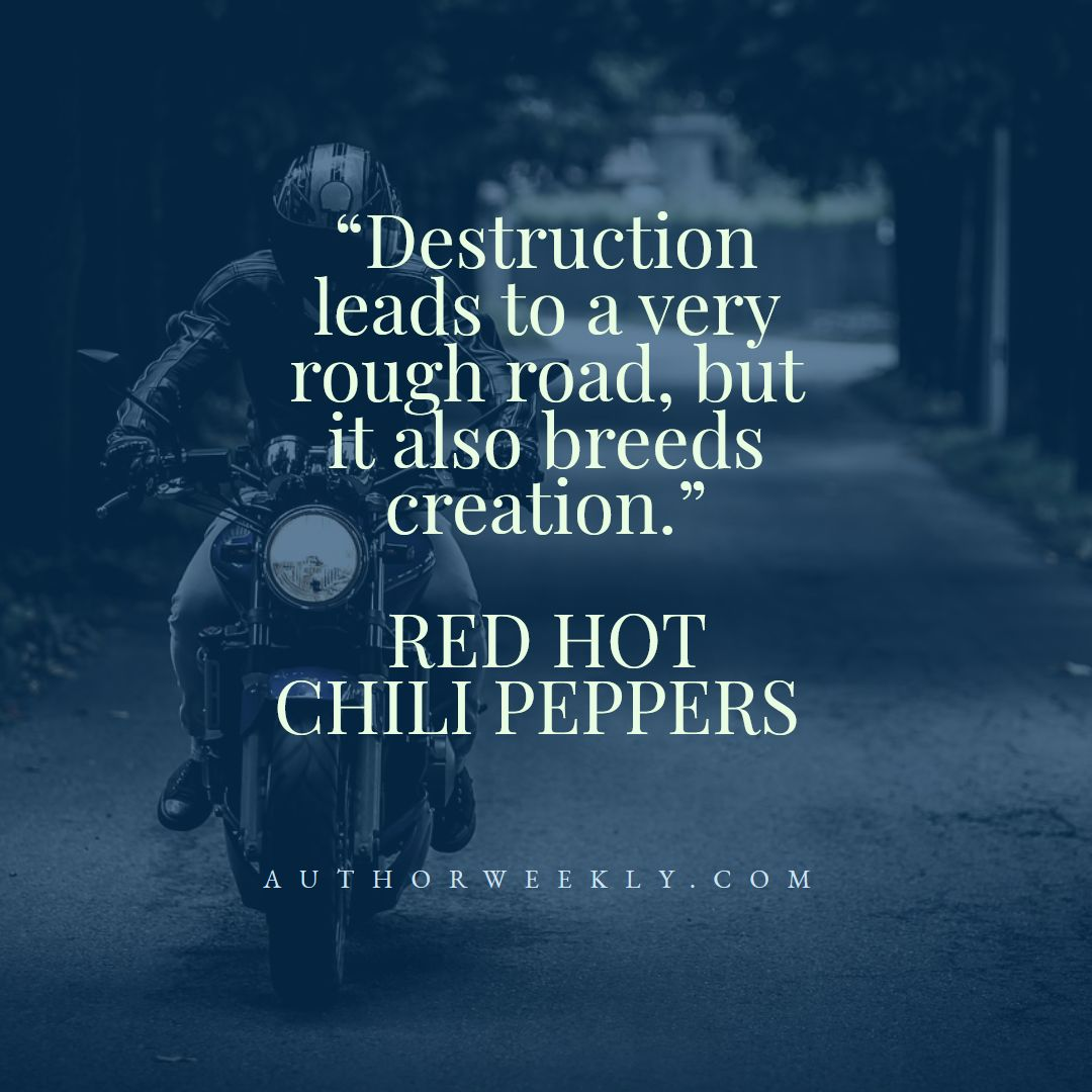Red Hot Chili Peppers Creativity Quote Destruction