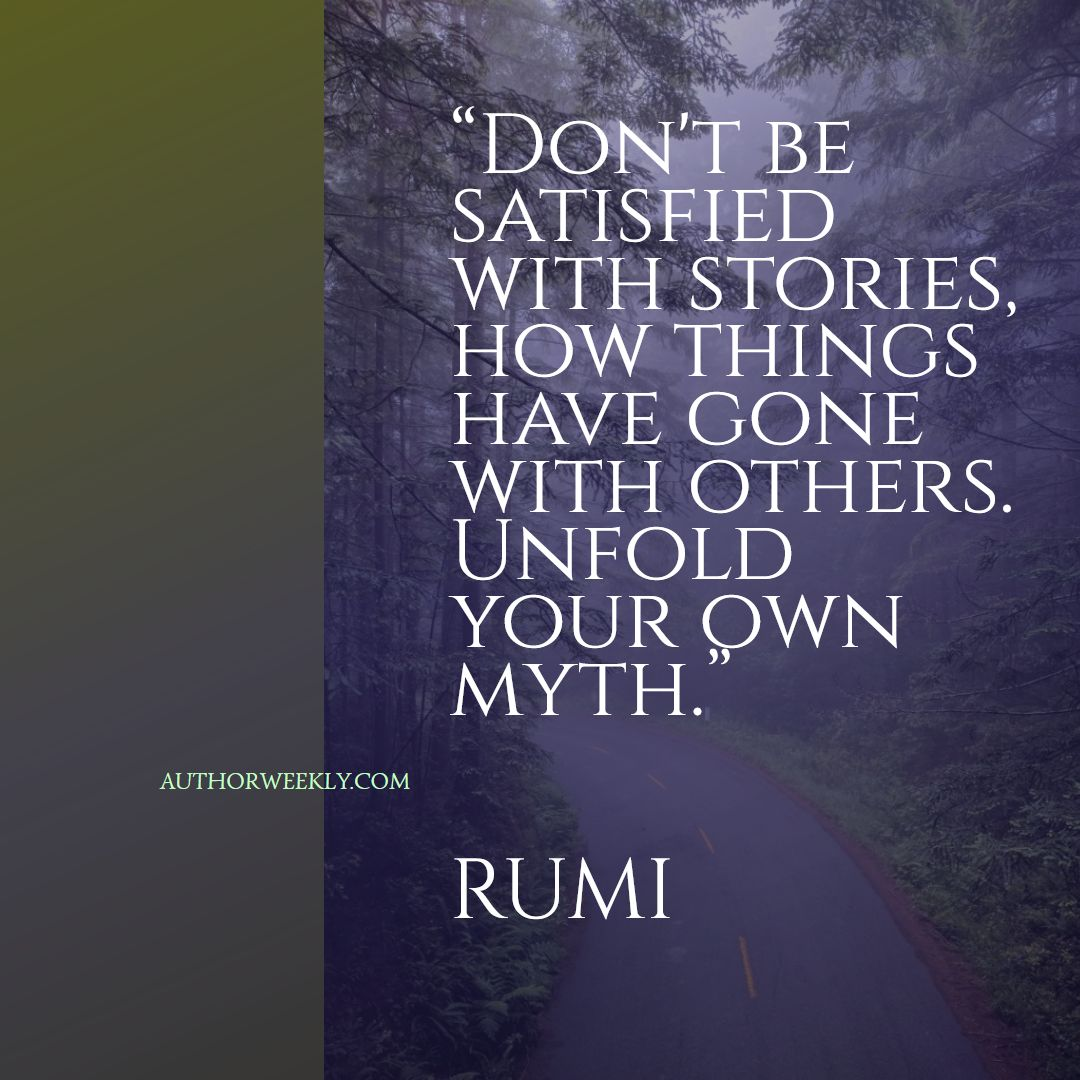 Rumi Creativity Quote Unfold Your Own Myth