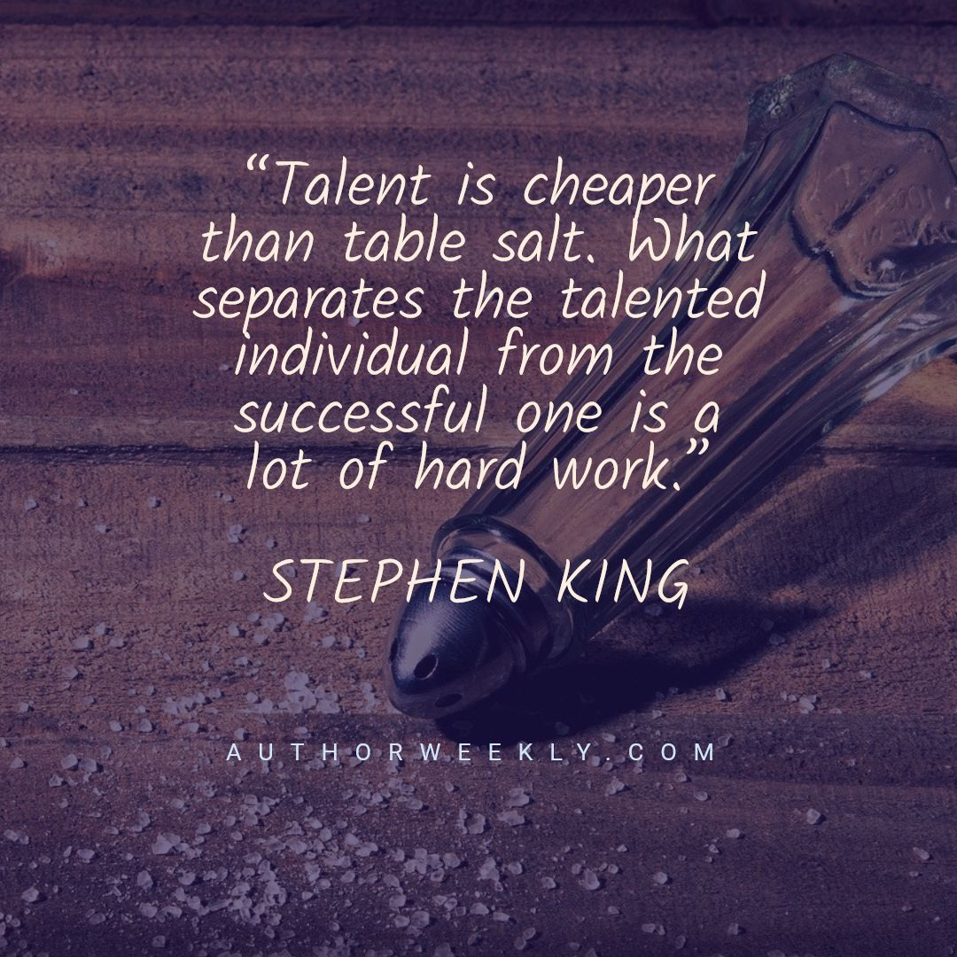 Stephen King Writing Quote Talent is Cheaper Than Table Salt
