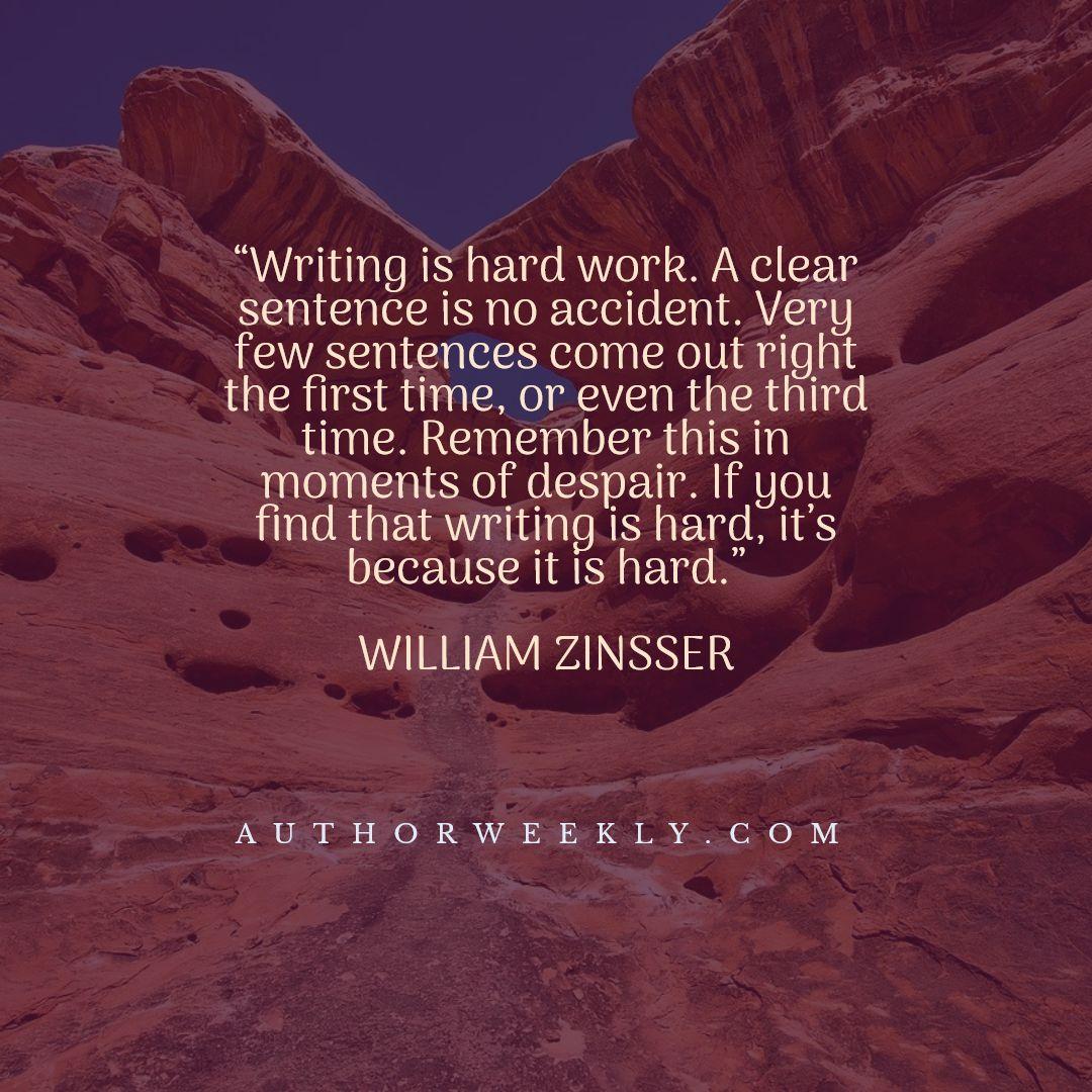 William Zinsser Writing Quote Hard Work