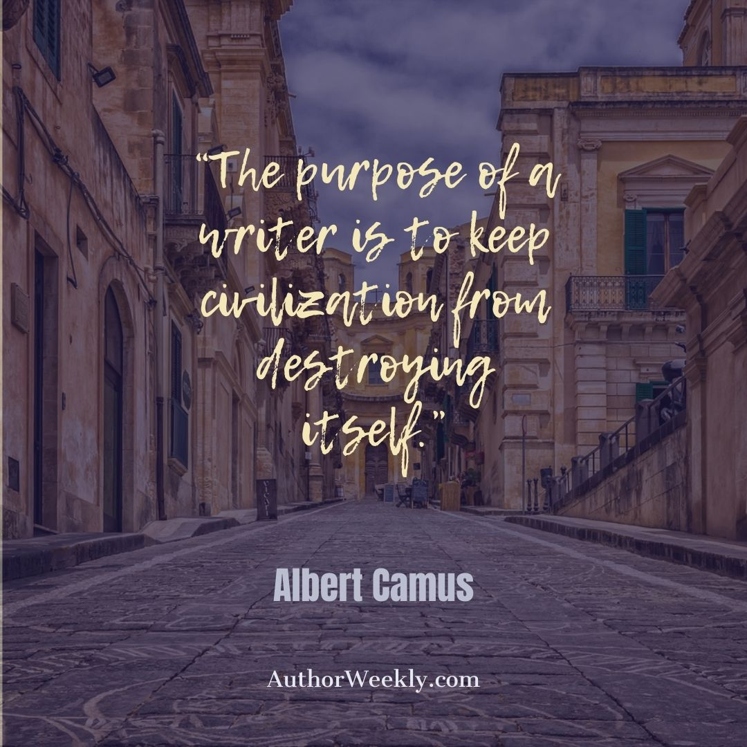 Albert Camus Writing Quote The Purpose of a Writer