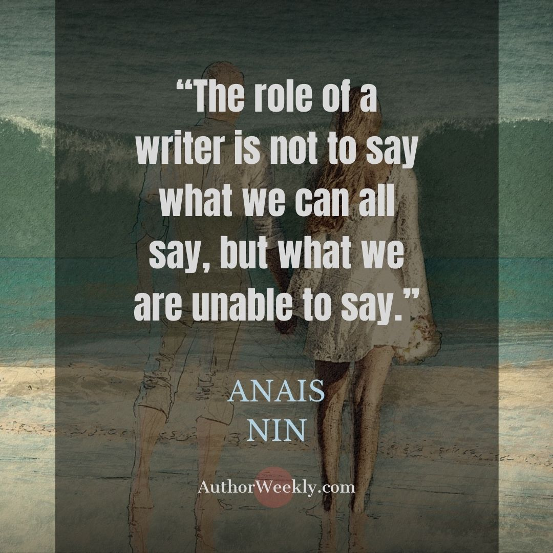 Anais Nin Writing Quote The Role of a Writer