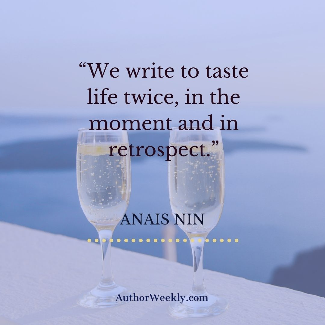 Anais Nin Writing Quote Taste Life Twice