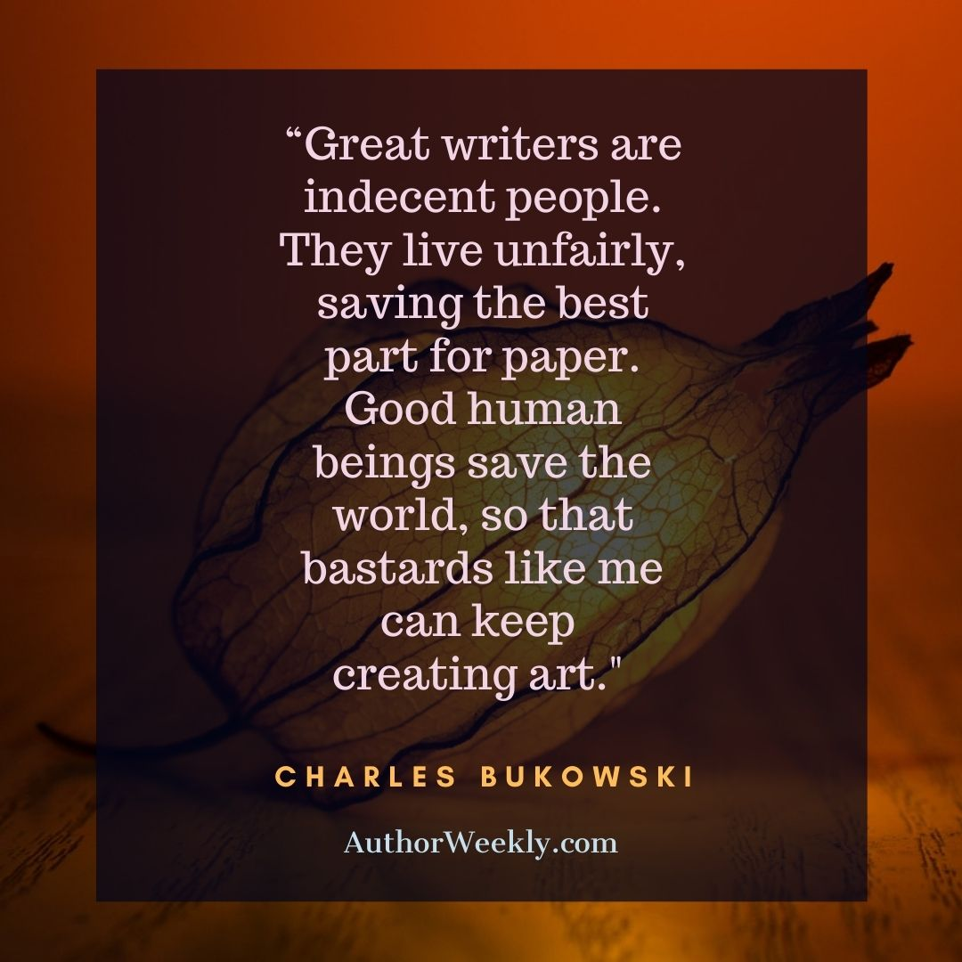 Charles Bukowski Writing Quote Great Writers