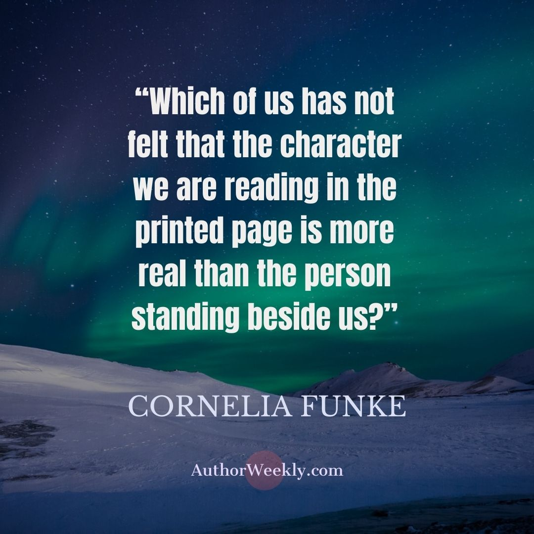 Cornelia Funke Writing Quote More Real