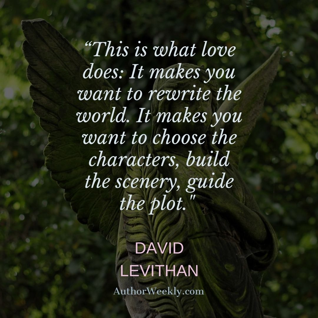 David Levithan Writing Quote What Love Does
