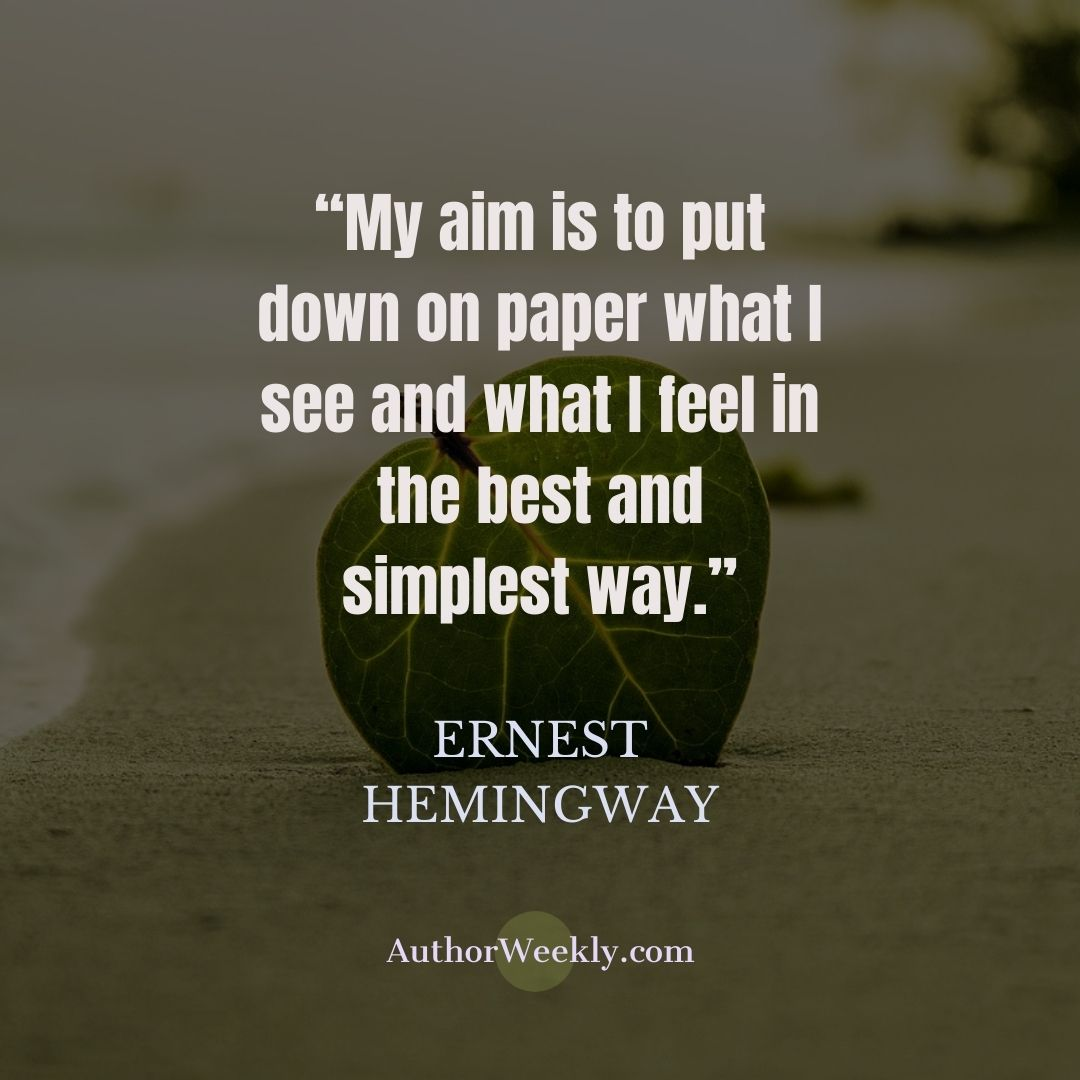 Ernest Hemingway Writing Quote Simplest Way