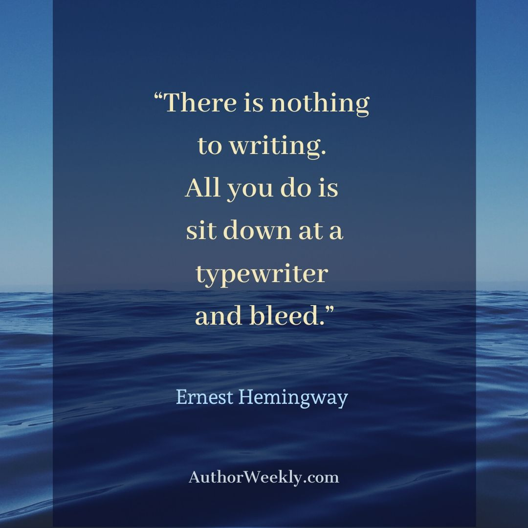 Ernest Hemingway Writing Quote There is Nothing to Writing