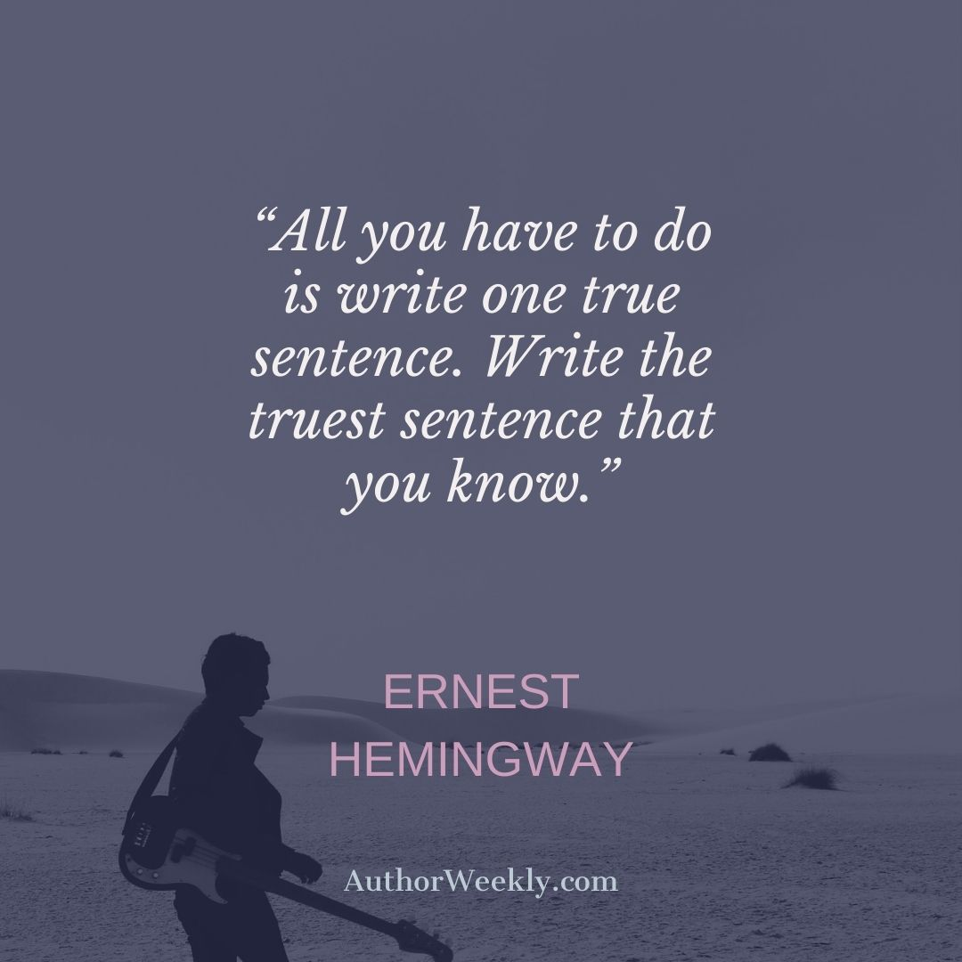 Ernest Hemingway Writing Quote Write One True Sentence