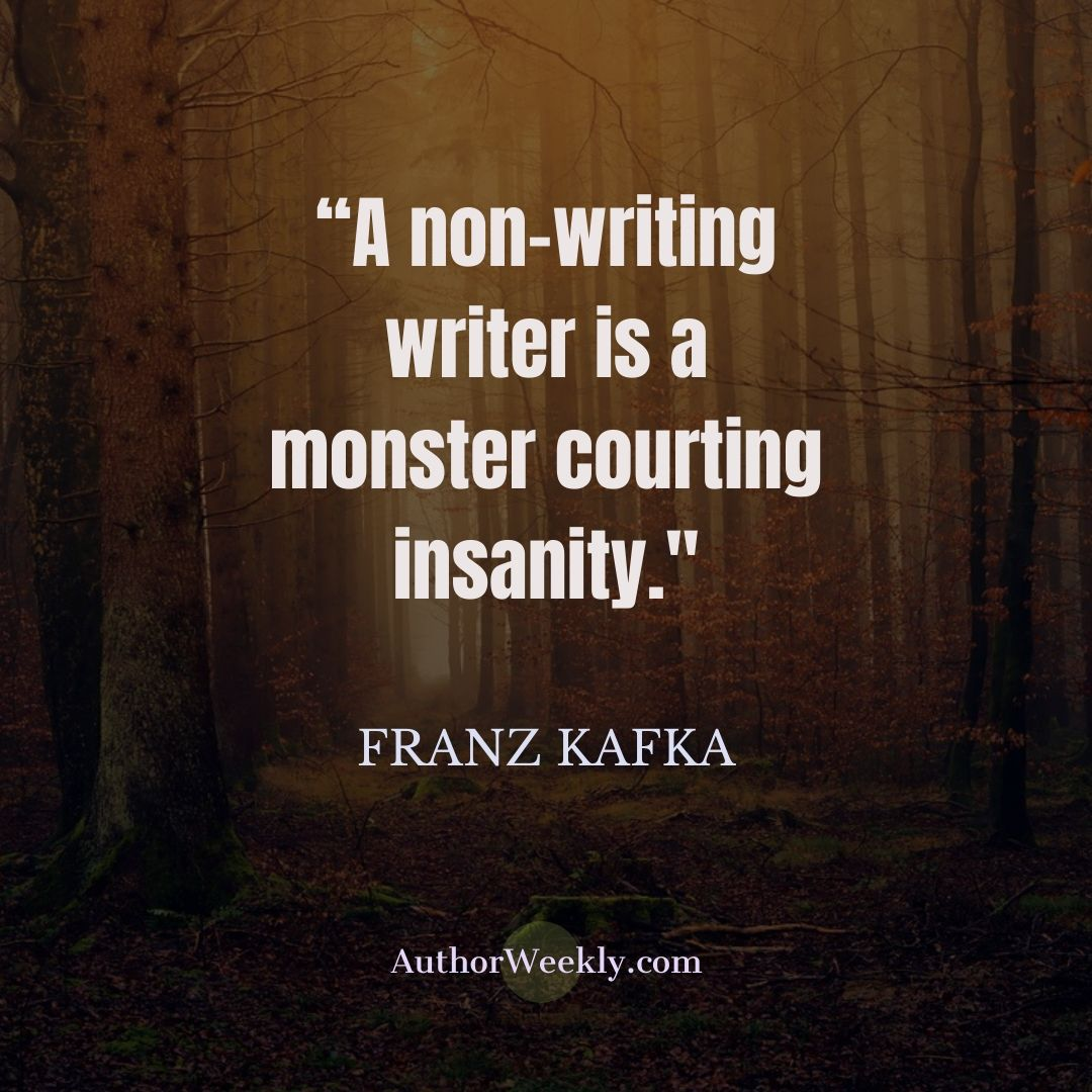 Franz Kafka Writing Quote Monster Courting Insanity