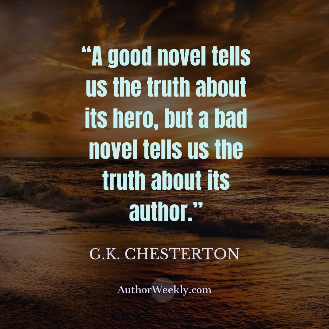 G.K. Chesterton Writing Quote A Good Novel