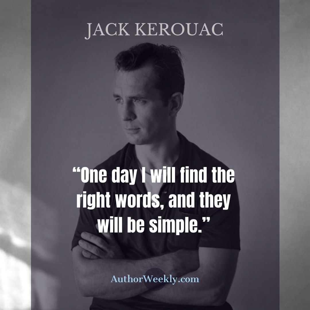 Jack Kerouac Writing Quote Right Words