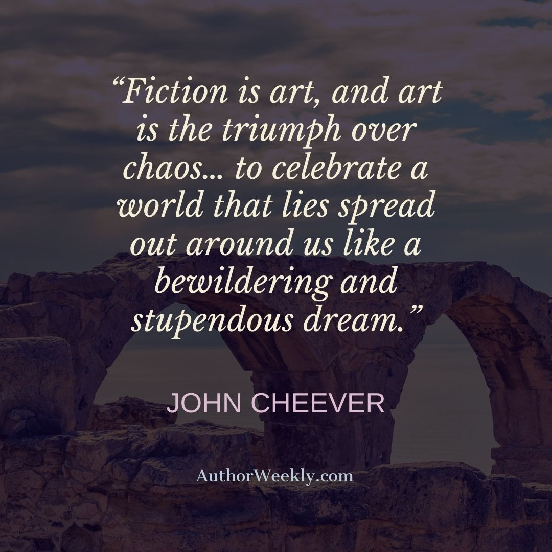 John Cheever Writing Quote Fiction is Art