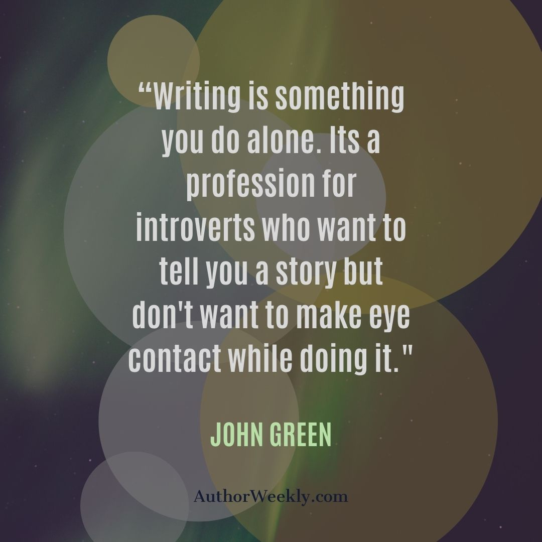 John Green Writing Quote Introverts